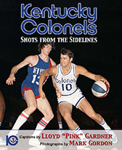 Kentucky Colonels - Shots from the Sidelines